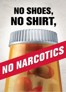 No Shoes, No Shirt, No Narcotics