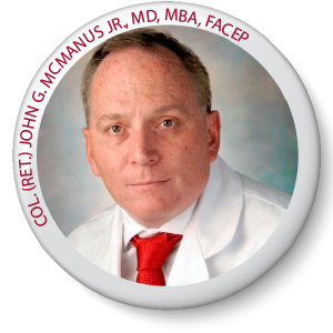 COL. (RET.) JOHN G. MCMANUS JR., MD, MBA, FACEP (GOVERNMENT SERVICES)