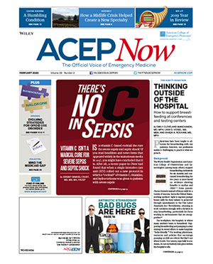 ACEP Now: Vol 39 – No 02 – February 2020