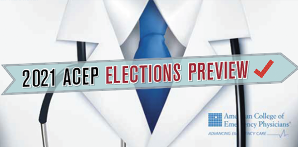 2021 ACEP Elections Preview